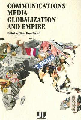 Communications Media, Globalization, and Empire