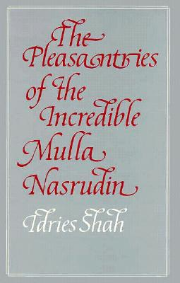 Image for The Pleasantries of the Incredible Mulla Nasrudin