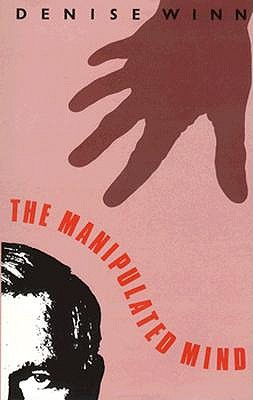 Image for The Manipulated Mind: Brainwashing, Conditioning and Indoctrination