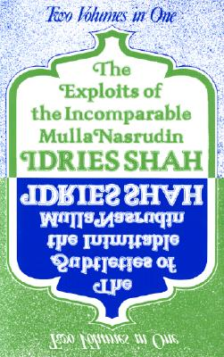 Image for The Exploits of the Incomparable Mulla Nasrudin / The Subtleties of the Inimitable Mulla Nasrudin (Two Volumes in One)