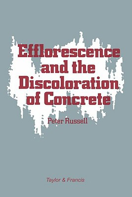 Efflorescence and the Discoloration of Concrete, Russell, P