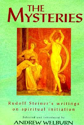 Image for The Mysteries: Rudolf Steiner's Writings on Spiritual Initiation
