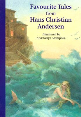 Favourite Tales from Hans Christian Andersen, Andersen, Hans Christian