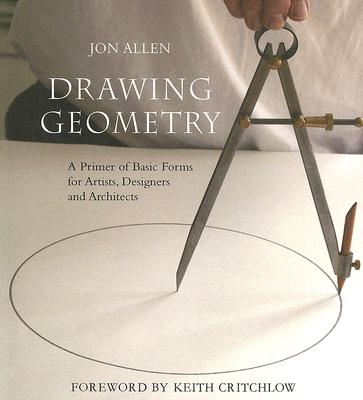 Image for Drawing Geometry: A Primer of Basic Forms for Artists, Designers, and Architects