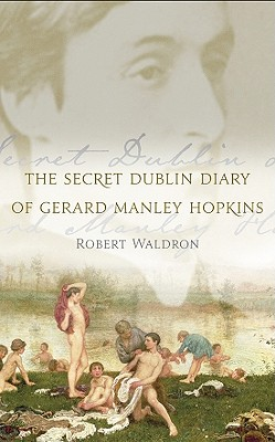 Image for SECRET DUBLIN DIARY OF GERARD MANLY HOPKINS, THE A NOVELLA