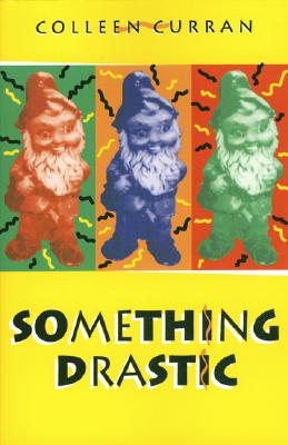 Something Drastic, Colleen Curran