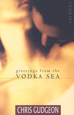 Greetings from the Vodka Sea, Gudgeon, Chris