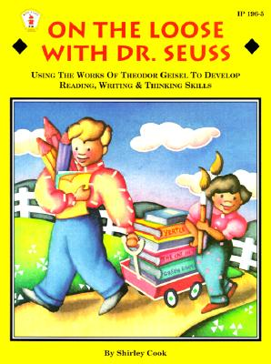 On the Loose With Dr. Seuss: Using the Works of Theodor Geisel to Develop Reading, Writing, & Thinking Skills (Kids' Stuff), Cook, Shirley; Britt, Leslie [Editor]; Drayton, Marta [Illustrator];