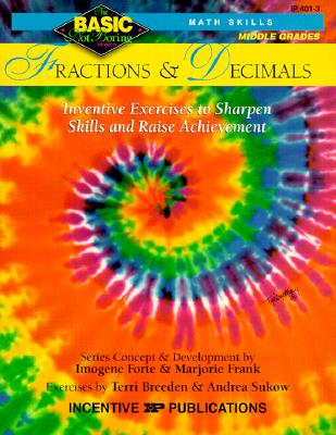 Image for Fractions & Decimals :Middle Grades: Inventive Exercises to Sharpen Skills and Raise Achievement (Basic, Not Boring Math Skills)