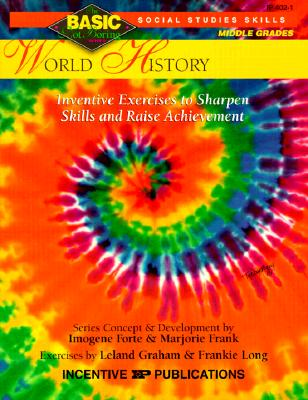 World History BASIC/Not Boring 6-8+: Inventive Exercises to Sharpen Skills and Raise Achievement, Forte, Imogene; Frank, Marjorie