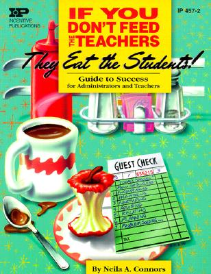 Image for IF YOU DON'T FEED THE TEACHERS, THEY EAT THE STUDENTS!