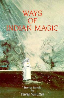 Image for Ways of Indian Magic: Stories Retold