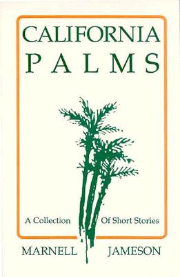 California Palms: A Collection of Short Stories, Jameson, Marnell