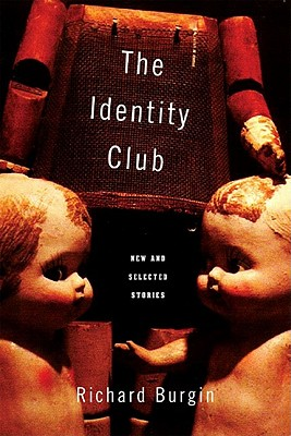 The Identity Club: New and Selected Stories, Burgin, Richard