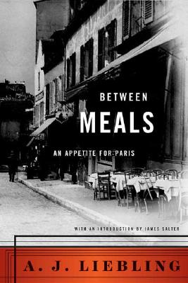 Image for Between Meals: An Appetite for Paris