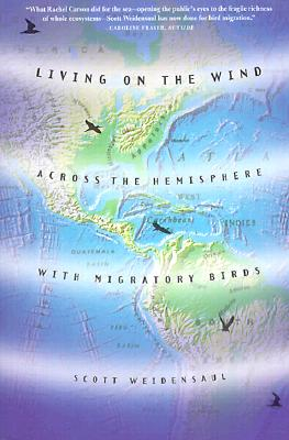 Image for Living on the Wind: Across the Hemisphere With Migratory Birds