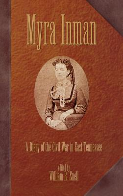 Image for Myra Inman  A Diary of the Civil War in East Tennessee