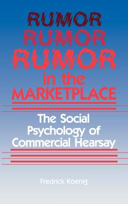 Image for Rumor in the Marketplace: The Social Psychology of Commercial Hearsay