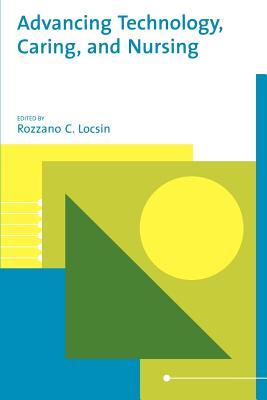 Advancing Technology, Caring, and Nursing, Locsin, Rozzano