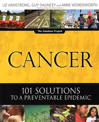 Cancer: 101 Solutions to a Preventable Epidemic (The Solutions Series), Armstrong, Liz; Dauncey, Guy; Wordsworth, Anne