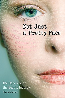 Image for Not Just a Pretty Face: The Ugly Side of the Beauty Industry
