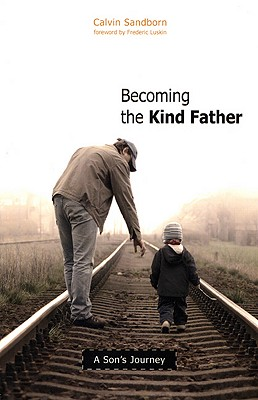 Becoming the Kind Father: A Son's Journey, Sandborn, Calvin