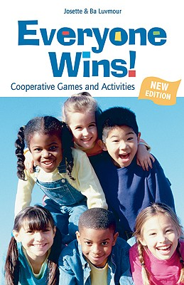 Image for Everyone Wins!: Cooperative Games and Activities