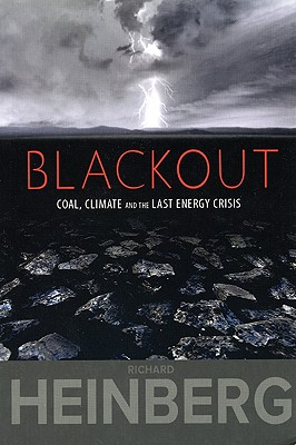 Blackout: Coal, Climate and the Last Energy Crisis, Heinberg, Richard