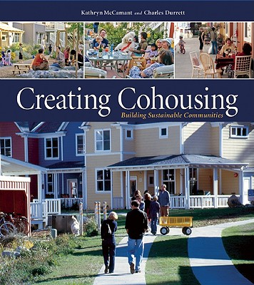 Image for Creating Cohousing: Building Sustainable Communities