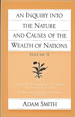 Image for An Inquiry Into the Nature and Causes of the Wealth of Nations, Vol 2