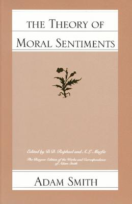 The Theory of Moral Sentiments [The Glasgow Edition of the Works and Correspondence of Adam Smith], Smith, Adam; Raphael, D. D. [editor]; Macfie, A. L. [editor]