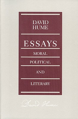 Essays, Moral, Political, and Literary, Hume, David; Miller, Eugene F.