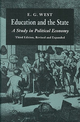 Image for Education and the State: A Study in Political Economy