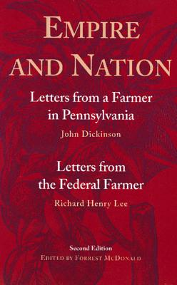 Empire and Nation, John Dickinson; Richard Henry Lee