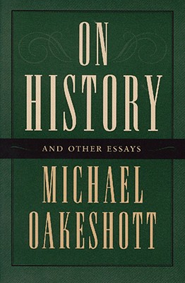 On History and Other Essays, Oakeshott, Michael