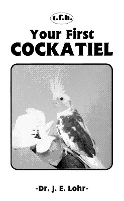 Image for YOUR FIRST COCKATIEL