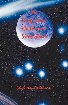 The Progressed Horoscope Simplified, Milburn, Leigh Hope