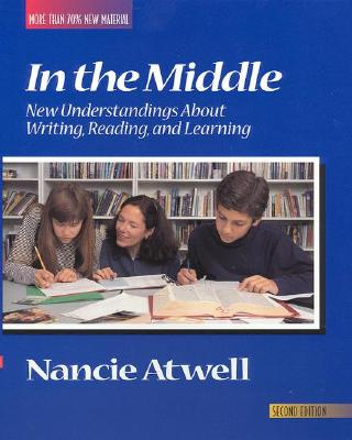 Image for In the Middle: New Understandings About Writing, Reading, and Learning