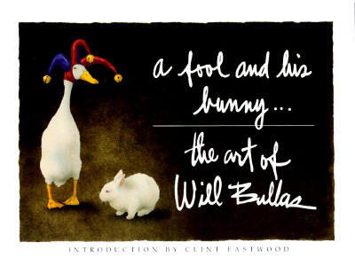 Image for A Fool and His Bunny: The Art of Will Bullas