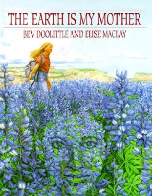 Earth Is My Mother, Doolittle, Bev;MacLay, Elise