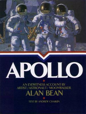 Apollo : An Eyewitness Account (Signed By Alan Bean!!!!), Bean, Alan; Chaikin, Andrew