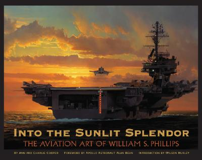 Image for Into the Sunlit Splendor: The Aviation Art of William S. Phillips