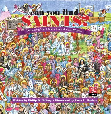 Can You Find Saints?: Introducing Your Child to Holy Men and Women, Gallery, Phillip D.