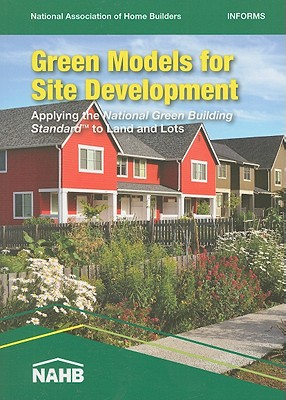 Image for Green Models for Site Development: Applying the National Green Building Standard to Land and Lots
