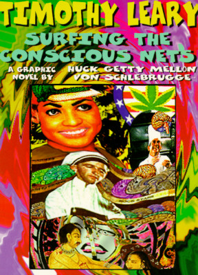 SURFING THE CONSCIOUS NETS : A GRAPHIC N, TIMOTHY LEARY