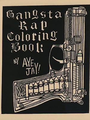 Gangsta Rap Coloring Book, Morano, Anthony Aye Jay