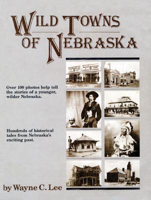 Wild Towns of Nebraska, Lee, Wayne C.