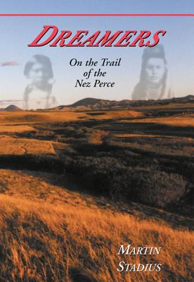 Image for Dreamers: On the Trail of the Nez Perce