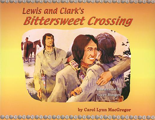 Image for Lewis and Clark's Bittersweet Crossing