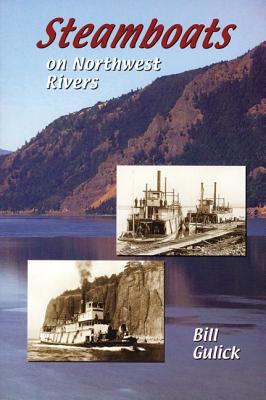 Steamboats on Northwest Rivers, Gulick, Bill